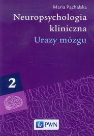 okładka Neuropsychologia kliniczna Tom 2 Urazy mózgu, Książka | Maria  Pąchalska