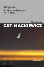 okładka Trzylecie Broszury emigracyjne 1941-1942, Książka   Stanisław Cat-Mackiewicz