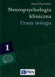 okładka Neuropsychologia kliniczna Tom 1, Książka | Maria  Pąchalska