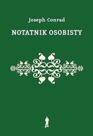 okładka Notatnik osobisty Ze wspomnień, Książka | Conrad Joseph