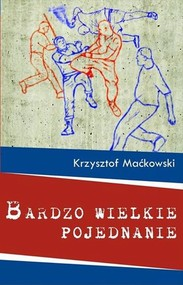 okładka Bardzo wielkie pojednanie, Książka | Krzysztof  Maćkowski