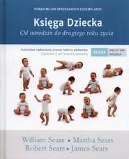okładka Księga Dziecka Od narodzin do drugiego roku życia, Książka   William Sears, Martha Sears, Robert Sears, Se