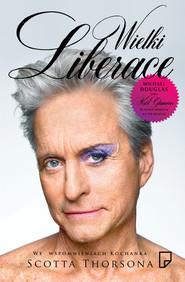 okładka Wielki Liberace. Książka | papier | Scott Thorson, Alex Thorleifson