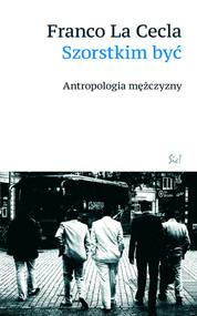 okładka Szorstkim być Antropologia mężczyzny, Książka | La Franco Cecla