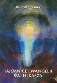okładka Tajemnice Ewangelii św. Łukasza, Książka | Steiner Rudolf