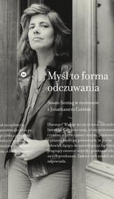 okładka Myśl to forma odczuwania Susan Sontag w rozmowie z Jonathanem Cottem, Książka | Susan Sontag, Jonathan  Cott