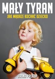 okładka Mały tyran, Książka   Jirina Prekop