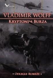 okładka Kryptonim Burza Odległe rubieże. Książka | papier | Wolff Vladimir