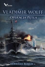 okładka Odległe rubieże Operacja pętla, Książka | Wolff Vladimir