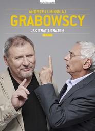 okładka Jak brat z bratem, Książka | Andrzej Grabowski, Mikołaj Grabowski