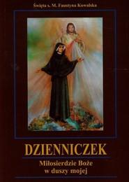 okładka Dzienniczek Miłosierdzie Boże w duszy mojej, Książka   Kowalska Faustyna