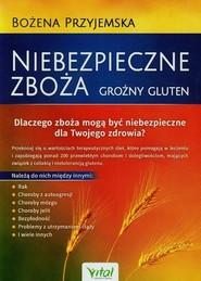 okładka Niebezpieczne zboża Groźny gluten Dlaczego zboża mogą być niebezpieczne dla Twojego zdrowia, Książka | Przyjemska Bożena