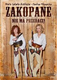 okładka Zakopane, nie ma przebacz!, Książka | Paulina Młynarska, Beata  Sabała-Zielińska