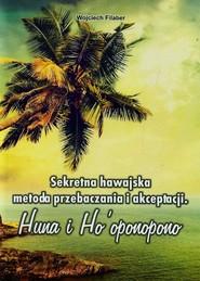 okładka Sekretna hawajska metoda przebaczenia i akceptacji, Książka | Wojciech Filaber