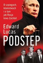 okładka Podstęp O szpiegach, kłamstwach i o tym, jak Rosja kiwa Zachód, Książka   Edward  Lucas