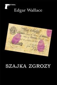 okładka Szajka Zgrozy, Książka | Wallace Edgar