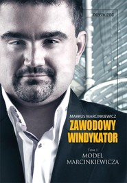 okładka Zawodowy windykator Tom 1 Model Marcinkiewicza, Książka | Markus  Marcinkiewicz