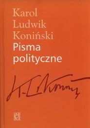 okładka Pisma polityczne, Książka | Karol Ludwik Koniński