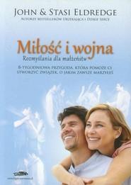 okładka Miłość i wojna Rozmyślania dla małżeństw, Książka | John Eldredge, Stasi