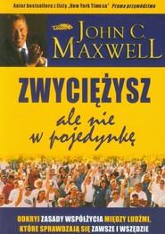okładka Zwyciężysz, ale nie w pojedynkę, Książka | John C. Maxwell