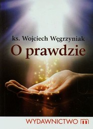 okładka O prawdzie, Książka | Wojciech Węgrzyniak