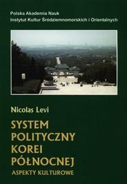 okładka System polityczny Korei Północnej Aspekty kulturowe, Książka | Nicolas  Levi