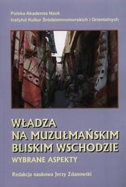 okładka Władza na muzułmańskim Bliskim Wschodzie, Książka |
