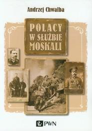 okładka Polacy w służbie Moskali, Książka | Chwalba Andrzej