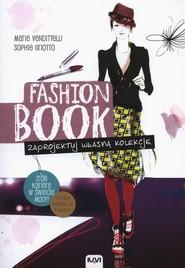 okładka Fashion Book Zaprojektuj własną kolekcję, Książka | Marie Vendittelli, Sophie Griotto