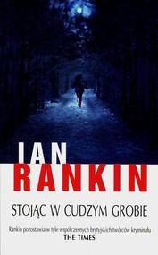 okładka Stojąc w cudzym grobie. Książka   papier   Rankin Ian