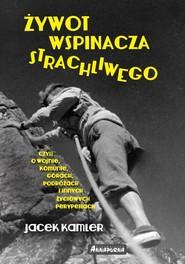 okładka Żywot wspinacza strachliwego, Książka | Kamler Jacek