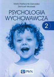 okładka Psychologia wychowawcza Tom 2, Książka   Maria Przetacznik-Gierowska, Ziemow Włodarski