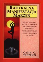 okładka Radykalna manifestacja marzeń, Książka | Colin C. Tipping