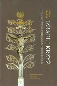 okładka Izrael i krzyż Tematy żydowskie w literaturze polskiej XIX wieku, Książka | Burdziej Bogdan