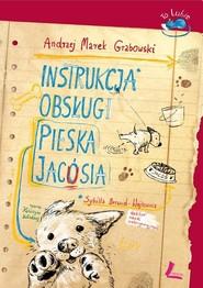 okładka Instrukcja obsługi pieska Jacósia, Książka | Andrzej Marek Grabowski