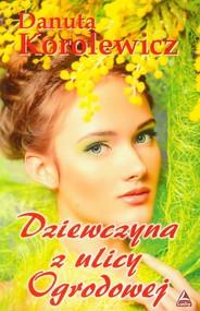 okładka Dziewczyna z ulicy Ogrodowej, Książka | Korolewicz Danuta