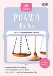 okładka Prawo dla Pań Krótki kurs prawa dla każdej z nas. Książka | papier | Klukowska Katarzyna