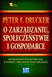 okładka O zarządzaniu, społeczeństwie i gospodarce, Książka   Peter F. Drucker