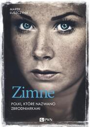 okładka Zimne Polki, które nazwano zbrodniarkami. Książka | papier | Łuszczyna Marek