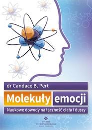 okładka Molekuły emocji Naukowe dowody na łączność ciała i duszy, Książka | Candace B. Pert