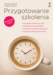 okładka Przygotowanie szkolenia, Książka | Paweł  Fortuna, prof. dr hab Mariola Łaguna