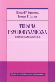 okładka Terapia psychodynamiczna Praktyka oparta na dowodach, Książka | Richard F. Summers, Jacques P. Barber