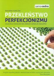 okładka Przekleństwo perfekcjonizmu Dlaczego idelanie nie zawsze oznacza najlepiej, Książka   Malwina Huńczak