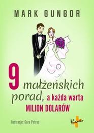 okładka 9 małżeńskich porad, a każda warta milion dolarów, Książka | Mark  Gungor