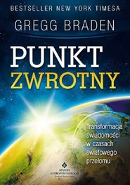 okładka Punkt zwrotny Transformacja świadomości w czasach światowego przełomu, Książka | Braden Gregg