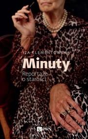 okładka Minuty Reportaże o starości. Książka | papier | Klementowska Iza