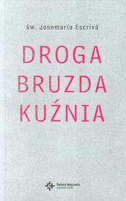 okładka Droga Bruzda Kuźnia. Książka | papier | Escriva Josemaria