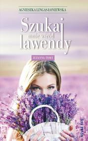 okładka Szukaj mnie wśród lawendy Zuzanna Tom 1, Książka   Lingas-Łoniewska Agnieszka