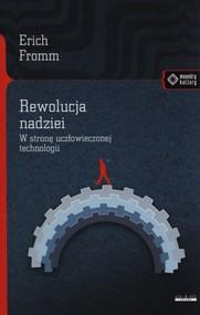 okładka Rewolucja nadziei W stronę uczłowieczonej technologii, Książka | Fromm Erich