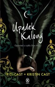 okładka Upadek Kalony, Książka   P.C. Cast, Kristin Cast